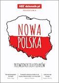 Nowa Polska. Przewodnik dla Polaków - Publikacja zbiorowa - ebook