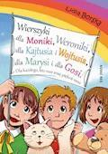 Wierszyki dla Moniki, Weroniki, dla Kajtusia i Wojtusia, dla Marysi i dla Gosi. Dla każdego, kto swe imię piękne nosi - Lidia Borska - ebook