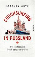 Couchsurfing in Russland - Stephan Orth - E-Book