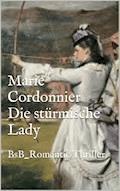 Die stürmische Lady - Marie Cordonnier - E-Book