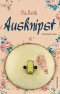 Ausknipst - Pia Roth - E-Book