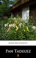 Pan Tadeusz. Czyli Ostatni zajazd na Litwie - Adam Mickiewicz - ebook