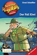 Kommissar Kugelblitz 19. Der Fall Kiwi - Ursel Scheffler - E-Book
