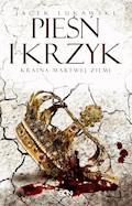 Kraina Martwej Ziemi. Tom 3. Pieśń i krzyk - Jacek Łukawski - ebook