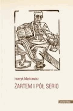 Żartem i pół serio - Henryk Markiewicz - ebook