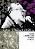 Zostały jeszcze pieśni... Jacek Kaczmarski wobec tradycji - Praca zbiorowa - ebook