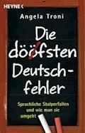 Die döfsten Deutschfehler - Angela Troni - E-Book