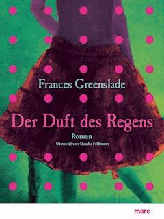 Der Duft des Regens - Frances Greenslade - E-Book