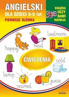 Angielski dla dzieci 11. Pierwsze słówka. Ćwiczenia. 6-8 lat - Monika Ostrowska - ebook