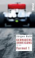 Gebrauchsanweisung für die Formel 1 - Jürgen Roth - E-Book