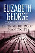 Denn sie betrügt man nicht - Elizabeth George - E-Book