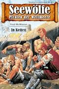 Seewölfe - Piraten der Weltmeere 472 - Fred McMason - E-Book