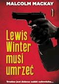 Lewis Winter musi umrzeć - Malcolm MacKay - ebook