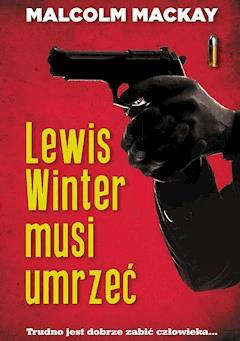 Lewis Winter musi umrzeć - Malcolm MacKay - ebook