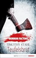 Horror Factory - Teufelsbrut - Timothy Stahl - E-Book