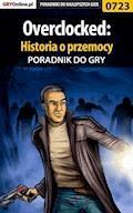 """Overclocked: Historia o przemocy - poradnik do gry - Katarzyna """"Kayleigh"""" Michałowska - ebook"""