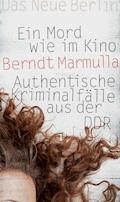 Ein Mord wie im Kino - Berndt Marmulla - E-Book
