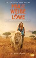 Mia und der weiße Löwe - Das Buch zum Film - Prune Maistre - E-Book