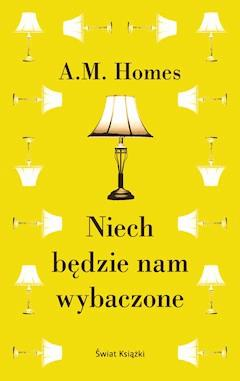 Niech będzie nam wybaczone - A.M. Homes - ebook