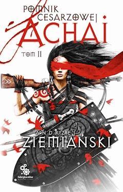 Pomnik Cesarzowej Achai t.2 - Andrzej Ziemiański - ebook