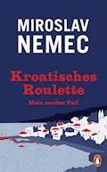 Kroatisches Roulette - Miroslav Nemec - E-Book