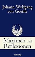 Maximen und Reflexionen - Johann Wolfgang  von Goethe - E-Book