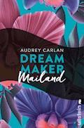 Dream Maker - Mailand - Audrey Carlan - E-Book