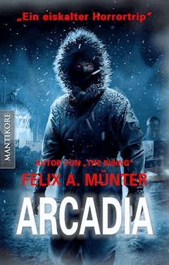 Arcadia - Felix A. Münter - E-Book