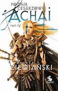 Pomnik Cesarzowej Achai. Tom 4 - Andrzej Ziemiański - ebook