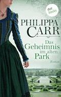 Das Geheimnis im alten Park - Philippa Carr - E-Book