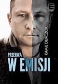 Przerwa w emisji - Kamil Durczok - ebook
