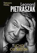 Ucho od śledzia - Leonard Pietraszak, Katarzyna Madey - ebook