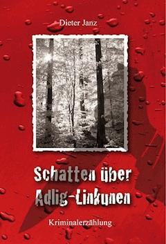 Schatten über Adlig-Linkunen - Dieter Janz - E-Book