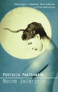 Nocne zwierzęta - Patrycja Pustkowiak - ebook