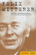 Mein Lebenslauf - Felix Mitterer - E-Book