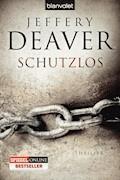 Schutzlos - Jeffery Deaver - E-Book