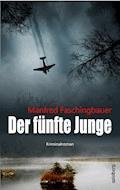 Der fünfte Junge - Manfred Faschingbauer - E-Book