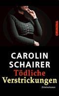 Tödliche Verstrickungen - Carolin Schairer - E-Book