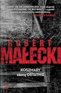 Koszmary zasną ostatnie - Robert Małecki - ebook