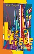 L wie Liebe (Staffel 5) - Ruth Gogoll - E-Book