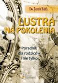 Lustra na pokolenia - dr Ewa D. Białek - ebook