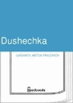 Dushechka - Anton Pavlovich Chekhov - ebook