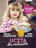 Uczta dla maluszka - Katarzyna Błażejewska-Stuhr, Monika Mrozowska - ebook