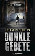 Dunkle Gebete - Lacey Flint 1 - Sharon Bolton - E-Book