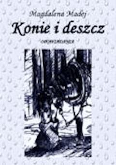 Konie i deszcz - Magdalena Madej - ebook