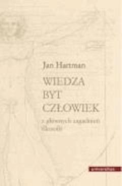 Wiedza, byt, człowiek - prof. Jan Hartman - ebook