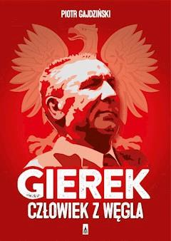 Gierek. Człowiek z węgla - Piotr Gajdziński - ebook