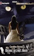 Uciec przed złem - Caroline Burnes - ebook