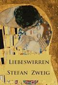 Liebeswirren - Stefan Zweig - E-Book