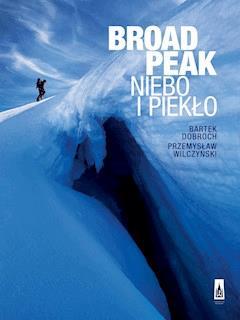 Broad Peak. Niebo i Piekło - Bartłomiej Dobroch, Przemysław Wilczyński - ebook